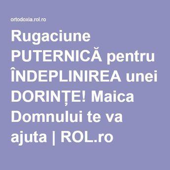 Rugaciune PUTERNICĂ pentru ÎNDEPLINIREA unei DORINȚE! Maica Domnului te va ajuta | ROL.ro