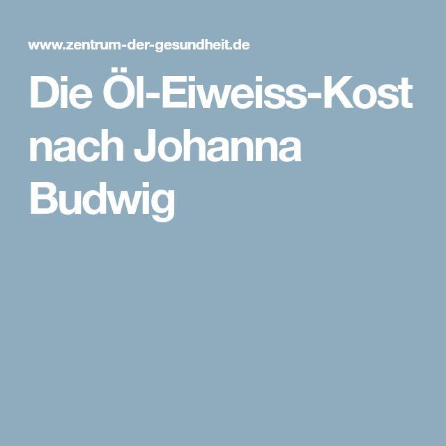 Die Öl-Eiweiss-Kost nach Johanna Budwig