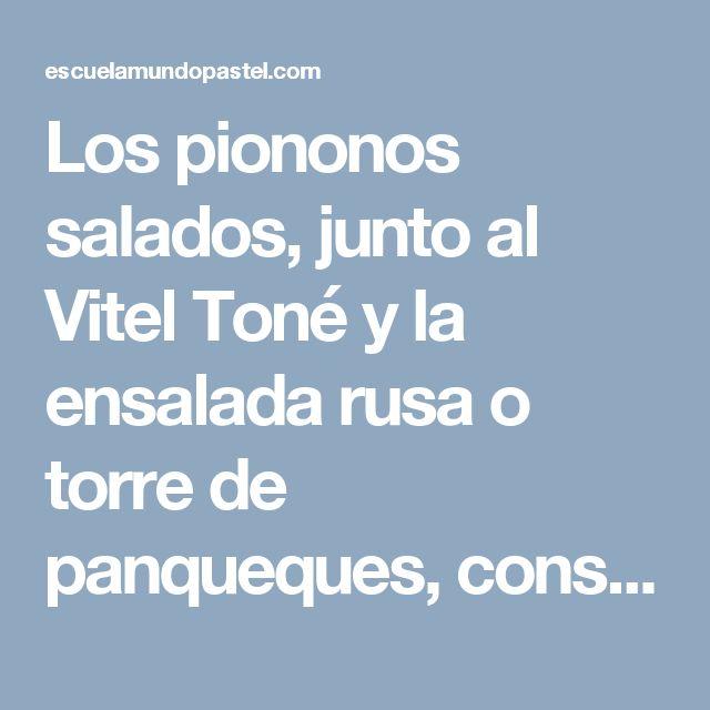 Los piononos salados, junto al Vitel Toné y la ensalada rusa o torre de panqueques, constituyen clásicos para la mesa de la fiestas. Cada uno en la familia...