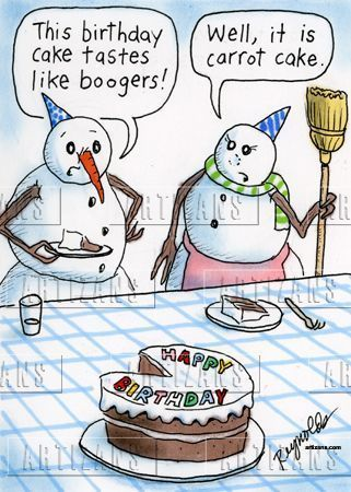 Snowman's carrot cake tastes like boogers : when people say things like this, I wonder if they realize that they're admitting that they have eaten boogers in the past?