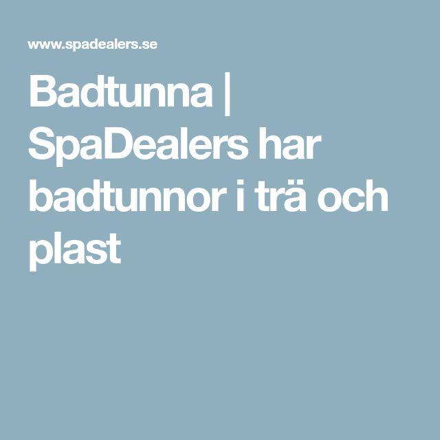 Badtunna | SpaDealers har badtunnor i trä och plast
