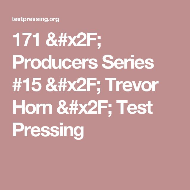 171 / Producers Series #15 / Trevor Horn / Test Pressing