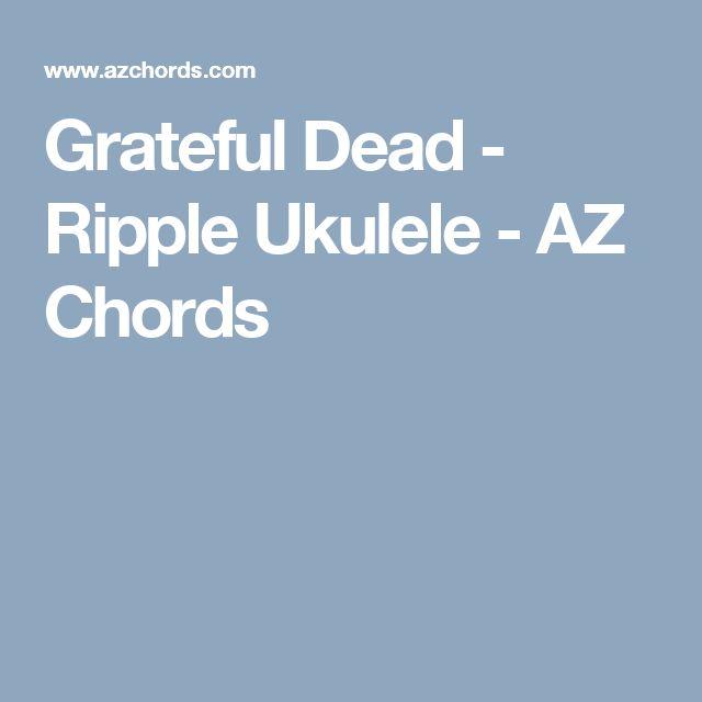 Grateful Dead - Ripple Ukulele - AZ Chords