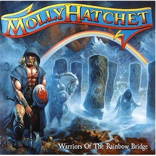 Warriors of the Rainbow Bridge - Molly Hatchet