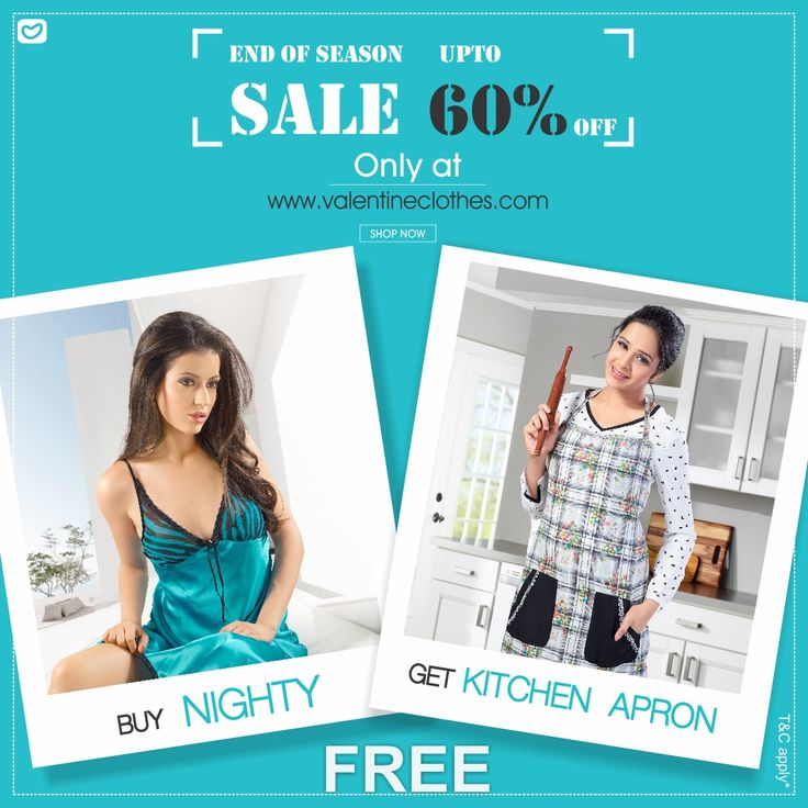 Brand Valentine's End Of Season Sale brings you the offers like never before. Buy any Nighty and get a Kitchen Apron Free. Hurry!! Shop now only at  http://www.valentineclothes.com/Women/Nighties  #nighty #apron #kitchenapron #cooking #cook #sleep #sleepwear #comfortable #stylish #classy #trendy #valentine #valentineclothes #madewithlove #enjoyshopping #hurry