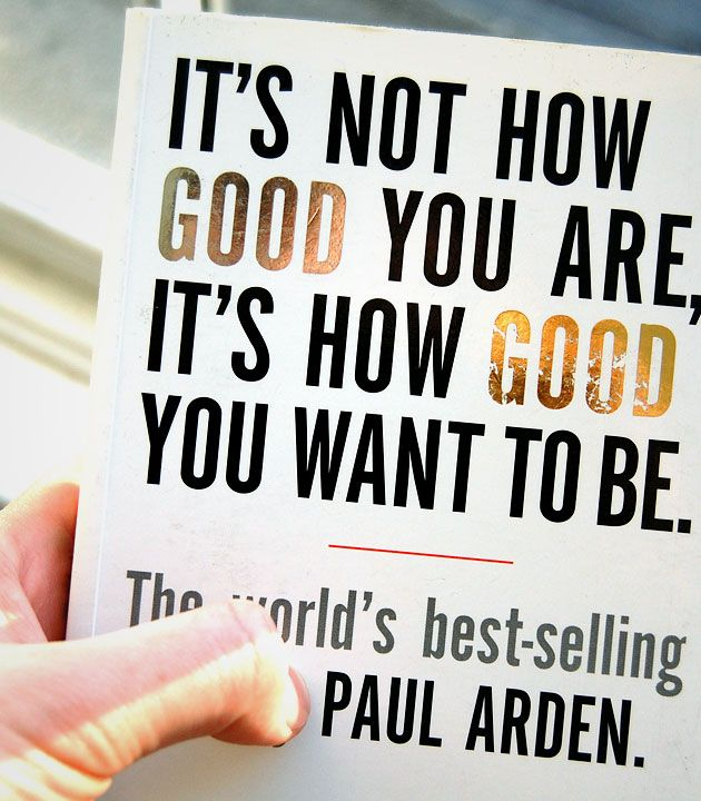It's Not How Good You Are, It's How Good You Want to Be: The world's best selling book - http://www.amazon.com/Its-Not-How-Good-Want/dp/0714843377/ref=as_li_ss_tl?ie=UTF8&dpID=412Eh2TTbIL&dpSrc=sims&preST=_SL500_SR91,135_&refRID=1T1SBE9D6PYY885SBKDR&linkCode=sl1&tag=inspiratio0b1-20&linkId=a4a617ac3e861888c0465fb5b06dac3c