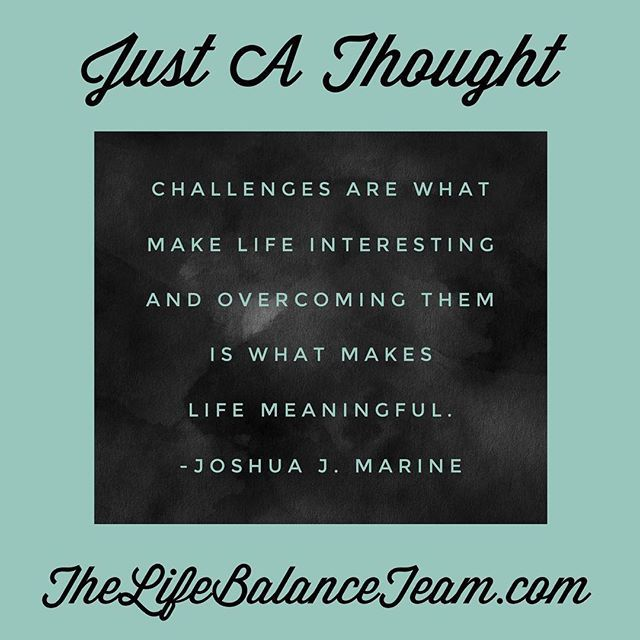 Challenges Are What Make Life Interesting And Overcoming Them Is Awesome Interesting Thoughts About Life