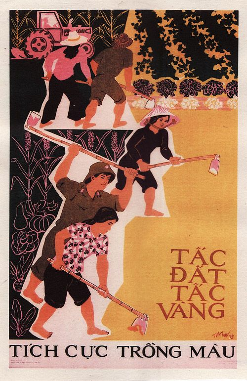 An Inch of Land is an Ounce of Gold. Our Duty is to Plant as Many Vegetables as Possible - Vietnamese propaganda poster.