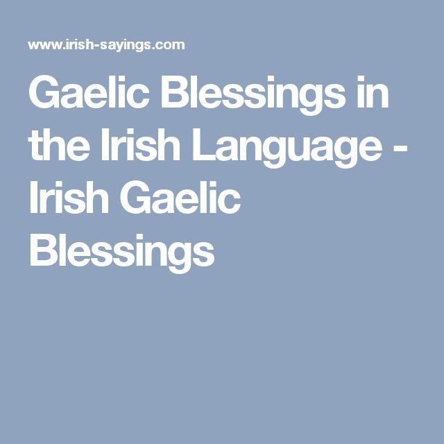 Gaelic Blessings in the Irish Language - Irish Gaelic Blessings