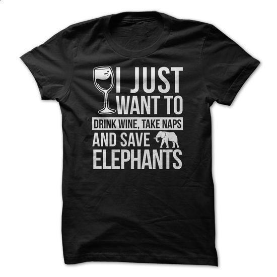 Drink Wine, take naps and save Elephants - #mens shirts #transesophageal echo. ORDER HERE => https://www.sunfrog.com/LifeStyle/Drink-Wine-take-naps-and-save-Elephants.html?60505
