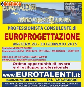 Europrogettazione - MateraMASTER in #EUROPROGETTAZIONE innovative prospettive professionali con le competenze dell' europrogettista. https://www.eurotalenti.it  #LAVORA SUBITO CON I FINANZIAMENTI EUROPEI Opportunità occupazionale e di sviluppo professionale  RIPARTI CON UNA #COMPETENZA INNOVATIVA  Diventa esperto #EUROPROGETTISTA  https://www.eurotalenti.it  Esprimi il tuo #TALENTO realizzando #progetti europei www.eurotalenti.it Entra nel TEAM DI EURO-PROGETTISTI IN UN