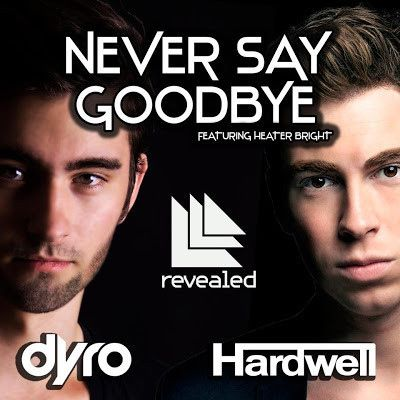 """Hardwell x Dyro, featuring Bright Lights, """"Never Say Goodbye"""" 