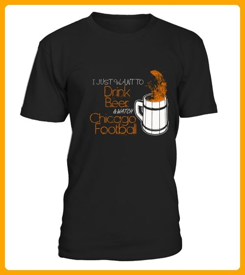 Chicago football I just want to drink beer - Foto shirts (*Partner-Link)