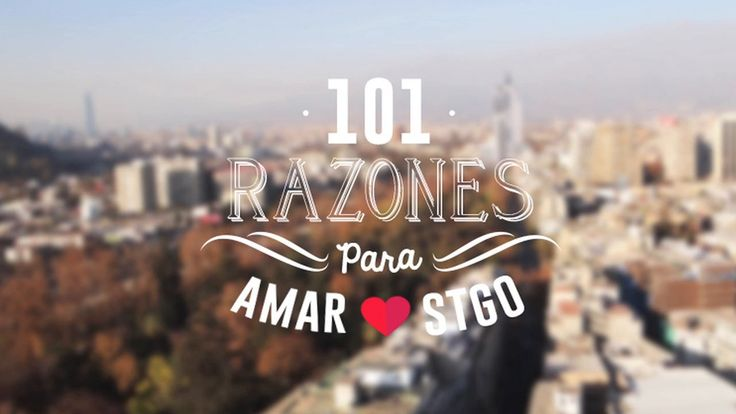101 razones para amar Santiago