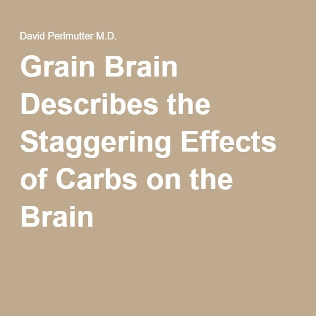 Grain Brain Describes the Staggering Effects of Carbs on the Brain