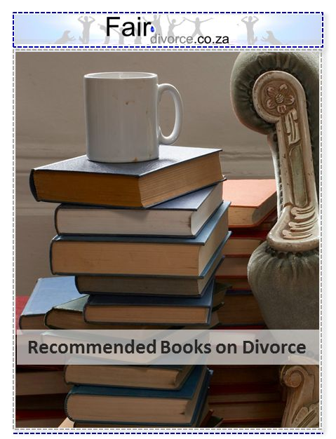 Here are some helpful books on divorce that I've read myself: Divorce Books, Divorce Mentor, Divorce Advice, Divorce Support, Sinta Ebersohn, Fair Divorce