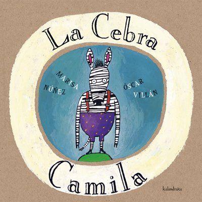 La cebra Camila (libros para soñar): Amazon.es: Patacrúa, Oscar Villán Seoane: Libros