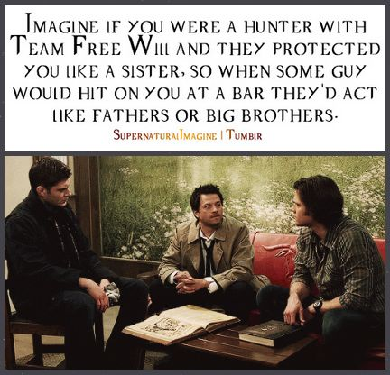 "((Open roleplay. Be Sam, Dean and/or Cas)) The boys decided they wanted to go out to a bar and dragged me with them. They were talking and Dean asked me to get him another drink, so I nod and walk to the bar. As I wait for his drink, some guy comes up and starts hitting on me. A few seconds later Dean walks over and looks at the guy ""Seriously? First off, that's one of the oldest lines in the book. And second, she's mine"" He says and wraps his arms around me as the guy walks away"