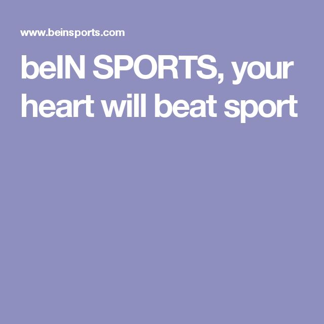 beIN SPORTS, your heart will beat sport