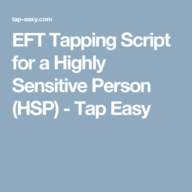 EFT Tapping Script for a Highly Sensitive Person (HSP) - Tap Easy
