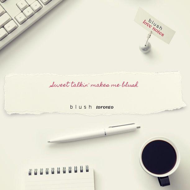 Here's a Blush Love Note http://bit.ly/1CqaTeL #BLUSHNOTES