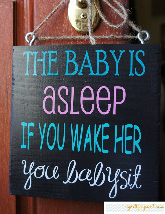 9 best babysitting images on pinterest babysitting coupons the baby is asleep if you wake her you babysit wooden sign sleeping baby signs fandeluxe Choice Image