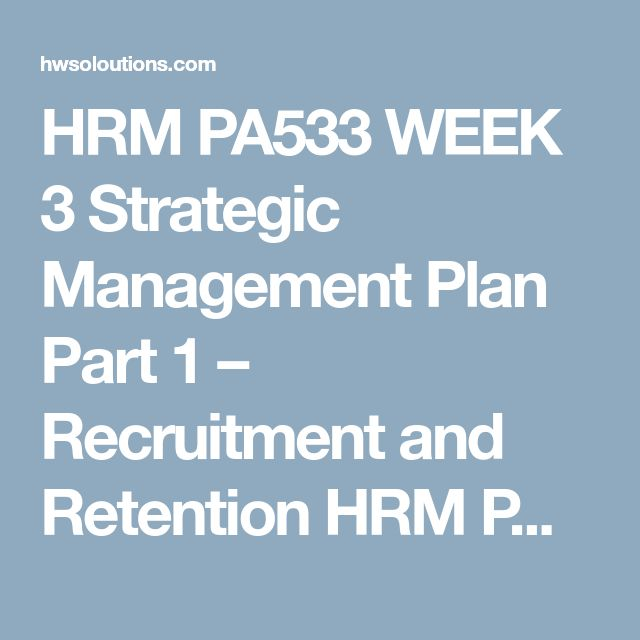 HRM PA533 WEEK 3 Strategic Management Plan Part 1 – Recruitment and Retention HRM PA533 WEEK 3 Strategic Management Plan Part 1 – Recruitment and Retention HRM PA533 WEEK 3 Strategic Management Plan Part 1 – Recruitment and Retention Choosea state or local government for which you will a Strategic Management Plan.  Writea 1,750- to 2,100-report for Part I: Recruitment and Retention and include the following:  A strategy for recruiting and retaining employees. Address the advertising…