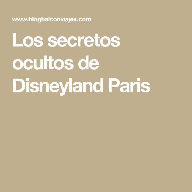 Los secretos ocultos de Disneyland Paris