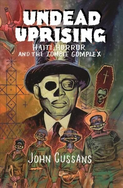 Undead Uprising: Haiti, Horror and the Zombie Complex