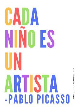 "Spanish Poster - Picasso Quote Love this Spanish quote by Picasso! ""Cada nino es un artista"" / ""Every child is an artist."" Perfect poster for your Spanish classroom. Print and frame! Also available in English."