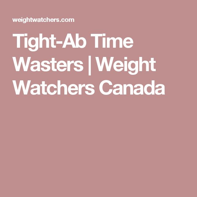 Tight-Ab Time Wasters | Weight Watchers Canada