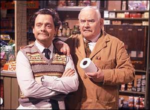 Arkwright and Granville, (Ronnie Barker and David Jason) in Open All Hours. Classic Brit-com.
