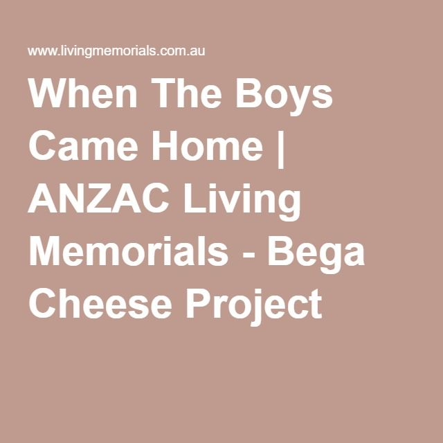 When The Boys Came Home | ANZAC Living Memorials - Bega Cheese Project