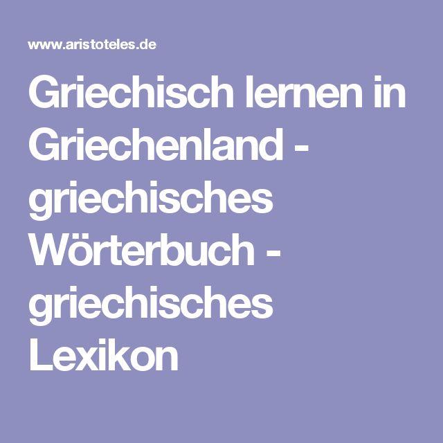 Griechisch lernen in Griechenland - griechisches Wörterbuch - griechisches Lexikon