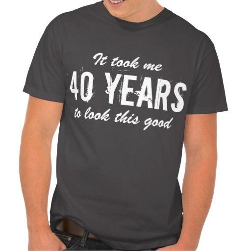40th Birthday t shirt for men   Customizable