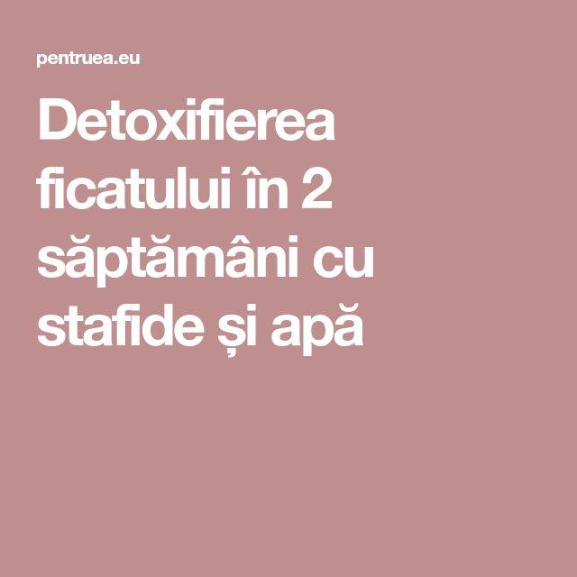 Detoxifierea ficatului în 2 săptămâni cu stafide și apă