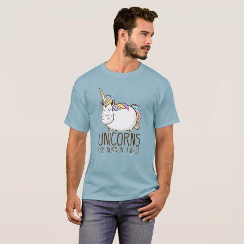 Unicorns Are Born In August Birthday Girls Gift T-Shirt