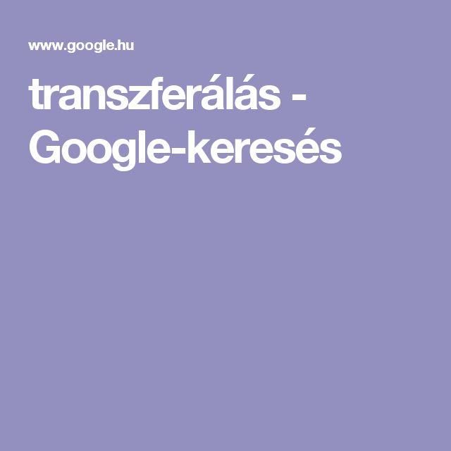 transzferálás - Google-keresés
