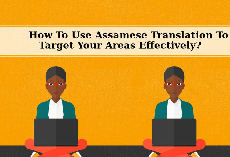 Use Assamese Translation If You Want To Target Areas