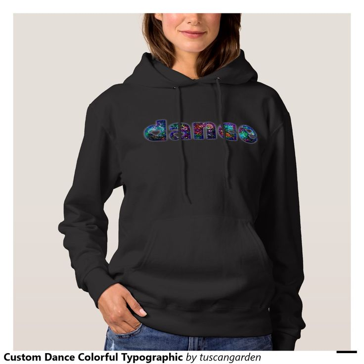 Custom Dance Colorful Typographic Hoodies and T Shirts