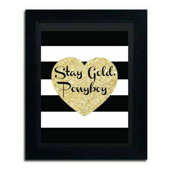 Printable Stay Gold Ponyboy The Outsiders Gold Wall Print Gift For Book Lover Modern Bedroom Decor Book Quote Gold Art Book Worm Stay Gold Wall Prints Gold Walls Grate mandela effect here in the frost poem he says not everything of gold can stay golden. pinterest