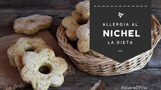 Cosa mangiare se si è allergici al nichel? In quali alimenti è contenuto il nichel in maggiore quantità? Quali sono i più sicuri? La risposta alle vostre...