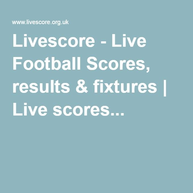 Livescore - Live Football Scores, results & fixtures | Live scores...
