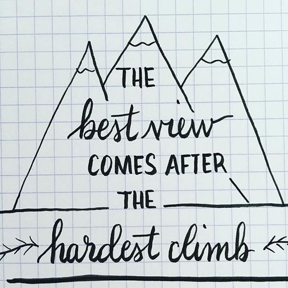 "I love this! ""The best view comes after the hardest climb."" It truly is for me!"