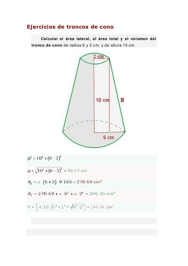 Ejercicios de troncos de cono     Calcular el área lateral, el área total y el volumen del tronco de cono de radios 6 y 2 ...