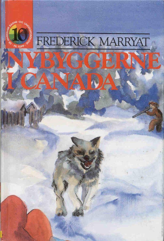 """""""Nybyggerne i Canada"""" av Frederick Marryat"""