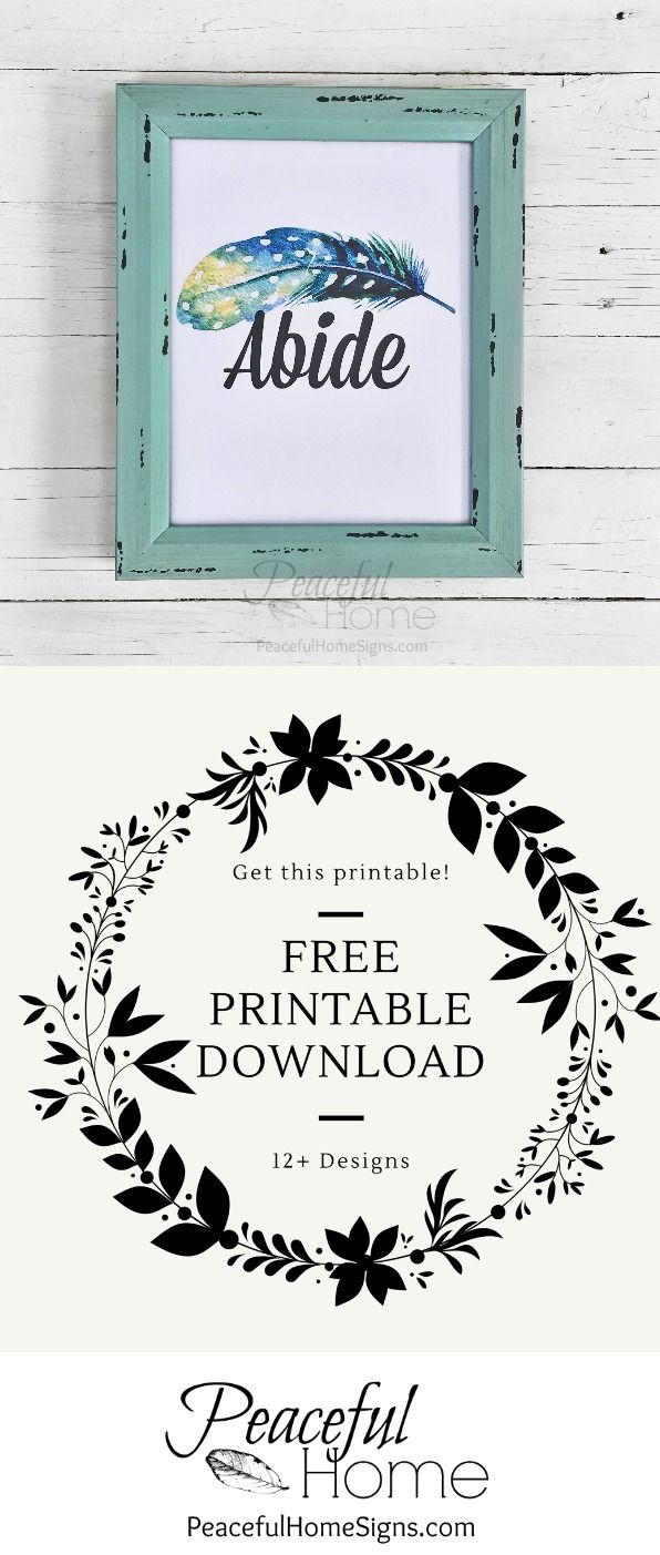 12 Free Printables to spruce up your decor! | Free printable with the word Abide | Farmhouse printables | DIY home decor | Affordable home décor | Abide printable | Feather printable | Christian Printable | Bible verse printable | Printables with scripture | Psalm 91 printable