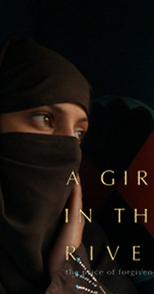 Directed by Sharmeen Obaid-Chinoy. More than a 1000 women are killed in the name of 'honor' in Pakistan every year. A Girl in the River: The price of forgiveness follows the story of a rare survivor who falls in love and lives to tell the tale.