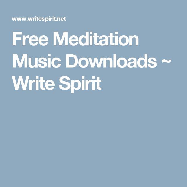 Free Meditation Music Downloads ~ Write Spirit