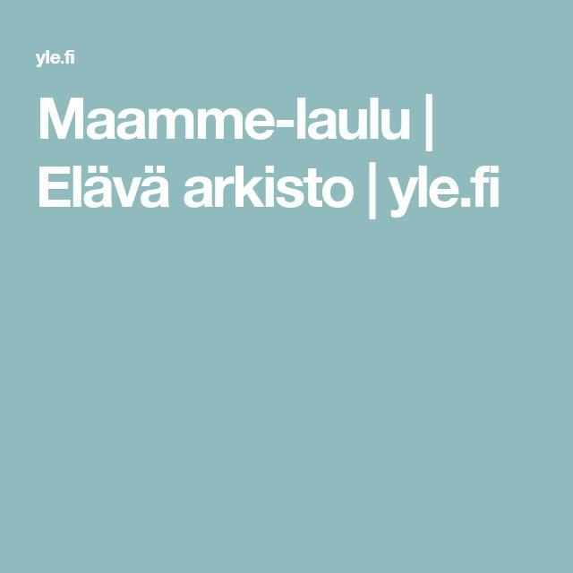 Maamme-laulu | Elävä arkisto | yle.fi